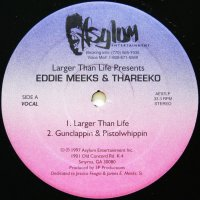 EDDIE MEEKS & THAREEKO / LARGER THAN LIFE