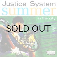 JUSTICE SYSTEM / SUMMER IN THE CITY