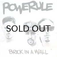 POWERULE / BRICK IN A WALL