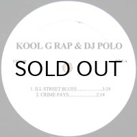 KOOL G RAP & DJ POLO / ILL STREET BLUES