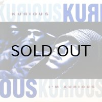KURIOUS / I'M KURIOUS