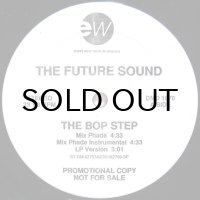 THE FUTURE SOUND / THE BOP STEP