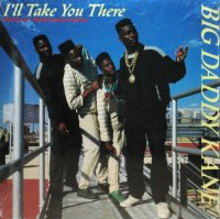BIG DADDY KANE / I'LL TAKE YOU THERE