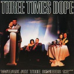 画像1: THREE TIMES DOPE / WEAK AT THE KNEES