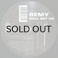 REMY / ROLL WIT US