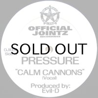 PRESSURE / CALM CANNONS