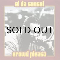 EL DA SENSEI / CROWD PLEASA