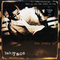 BABYFACE / THIS IS FOR THE LOVER IN YOU