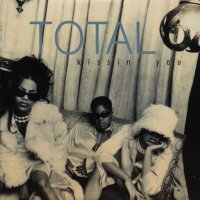 TOTAL / KISSIN' YOU