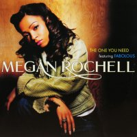 MEGAN ROCHELL / THE ONE YOU NEED