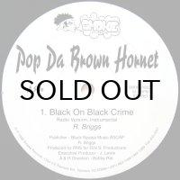 POP DA BROWN HORNET / BLACK ON BLACK CRIME