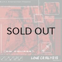 LONE CATALYSTS / ON COURSE