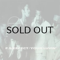 F.S. EFFECT / YOUR LOVIN'