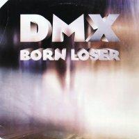 DMX / BORN LOSER