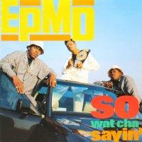 EPMD / SO WAT CHA SAYIN'