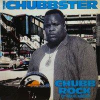 CHUBB ROCK / THE CHUBBSTER