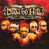 DRU HILL / DRU WORLD ORDER