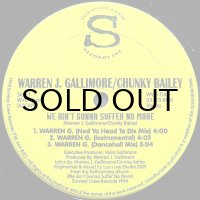 WARREN J. GALLIMORE/CHUNKY BAILEY / WE AIN'T GONNA SUFFER NO MORE