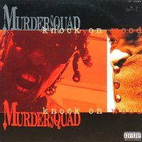 MURDER SQUAD / KNOCK ON WOOD