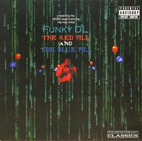 FUNKY DL / THE RED PILL AND THE BLUE PILL