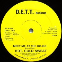 HOT, COLD SWEAT / MEET ME AT THE GO-GO