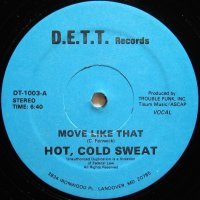 HOT, COLD SWEAT / MOVE LIKE THAT