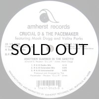 CRUCIAL D & THE PACEMAKER / ANOTHER SUMMER IN THE GHETTO