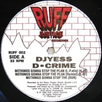 DJ YESS & D. CRIME / NOTHINGS GONNA STOP THE PLAN