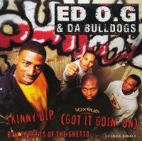 ED O.G & DA BULLDOGS / SKINNY DIP(GOT IT GOIN' ON)