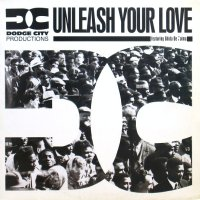 DODGE CITY PRODUCTIONS / UNLEASH YOUR LOVE