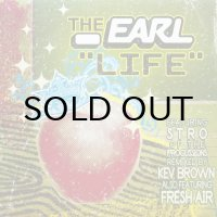 THE EARL / LIFE