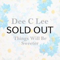 DEE C LEE / THINGS WILL BE SWEETER