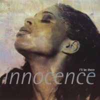 INNOCENCE / I'LL BE THERE