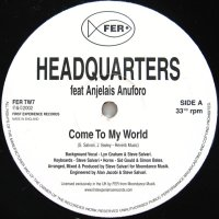 HEADQUARTERS / COME TO MY WORLD