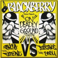BLACKBERRY RECORDS PRESENTS:  ON DEADLY GROUND