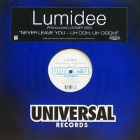 Lumidee / Never Leave You - Uh Ooh, Uh Oooh!