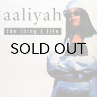 AALIYAH / THE THING I LIKE