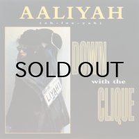 AALIYAH / DOWN WITH THE CLIQUE