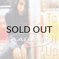 AALIYAH / GOT TO GIVE IT UP