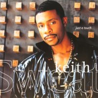 KEITH SWEAT / JUST A TOUCH