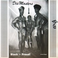 DISMASTERS / BLACK AND PROUD