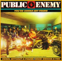 PUBLIC ENEMY / YOU'RE GONNA GET YOURS