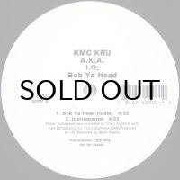 KMC KRU A.K.A. I.G. / BOB YA HEAD