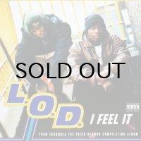L.O.D. / I FEEL IT