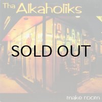 THA ALKAHOLIKS / MAKE ROOM