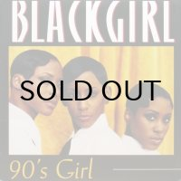 Blackgirl - 90's Girl