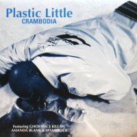 Plastic Little / Crambodia