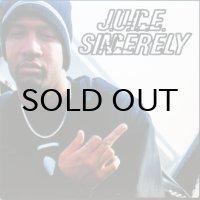 J.U.I.C.E. / SINCERELY