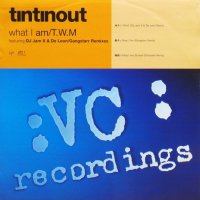 Tin Tin Out / What I Am / T.W.M.
