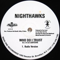 Nighthawks / Who Do I Trust